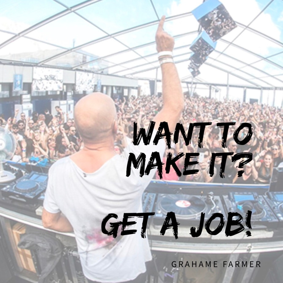 Want to Make it as DJ? Get a Job!