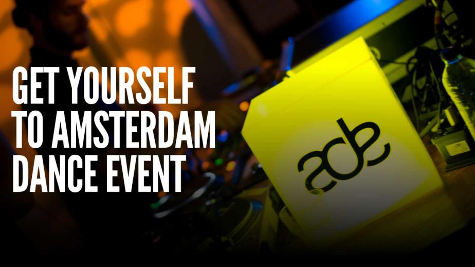 DJ Tips: Making sure you are at Amsterdam Dance Event(ADE)
