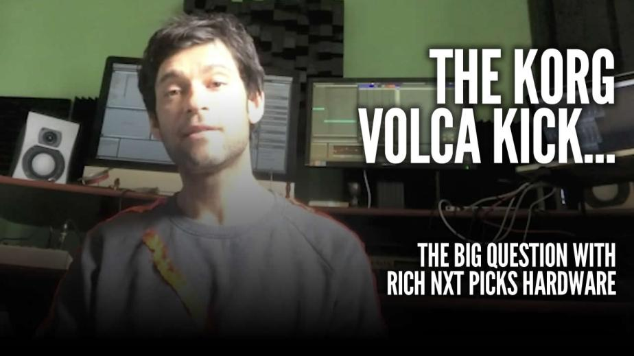 Rich NxT (Fuse) discusses the Korg Volca Kick